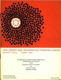 The Library and Information Transfer Center Hampshire College ---- The Extended and Experimenting College Library: Configurations and Functions of the Academic Library in Transition (Feb 1969)