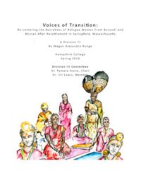 Voices of Transition: Re-centering the Narratives of Refugee Women From Burundi and Bhutan After Resettlement in Springfield, Massachusetts