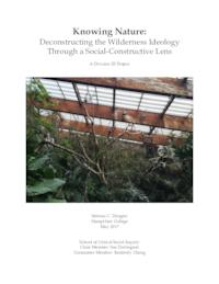 Knowing Nature: Deconstructing the Wilderness Ideology Through A Social-Constructive Lens