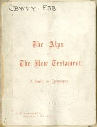 The Alps of the New Testament. A Month's Study in Ephesians, by Abbie P. Ferguson, Huguenot College, with an introduction by Andrew Murray