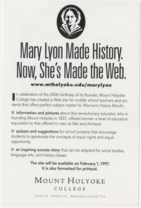 """Mary Lyon Made History. Now, She's Made the Web,"" announcement of the creation of a Mary Lyon Web site in celebration of her 200th birthday, to be made available February 1, 1997"