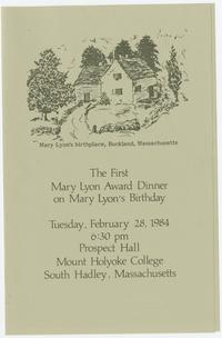 """The First Mary Lyon Award Dinner on Mary Lyon's Birthday,"" program for an event held in Prospect Hall in February, 1984, honoring alumnae Fontaine Syer, Maureen Flannery, and Elaine Chao"