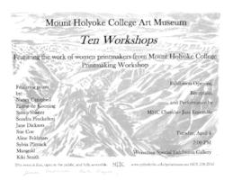 Publicity for opening reception of Ten Workshops, Art Museum exhibition of work of women printmakers from Mount Holyoke College Printmaking Workshop