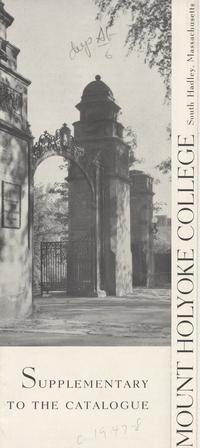 Mount Holyoke Admissions Brochure: Supplementary to the Catalog, ca. 1947-1948