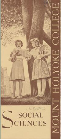 Mount Holyoke College Admissions Brochure: Social Sciences, ca. 1940-1950