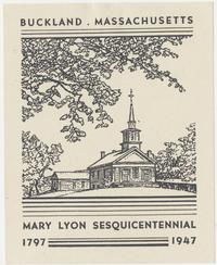 Buckland, Massachusetts, announcement sheet commemorating the sesquicentennial of Mary Lyon's birthday, 1797-1947