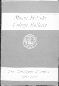 Mount Holyoke College Annual Catalog, 1960-1961