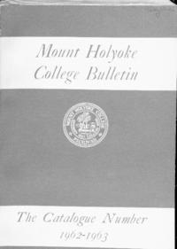 Mount Holyoke College Annual Catalog, 1962-1963