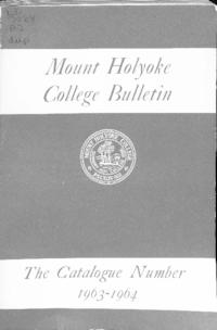 Mount Holyoke College Annual Catalog, 1963-1964