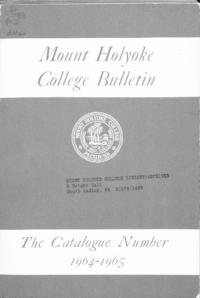 Mount Holyoke College Annual Catalog, 1964-1965