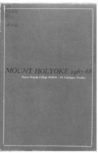 Mount Holyoke College Annual Catalog, 1967-1968