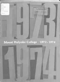 Mount Holyoke College Annual Catalog, 1973-1974