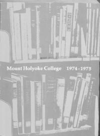 Mount Holyoke College Annual Catalog, 1974-1975