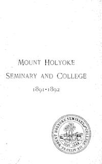 Mount Holyoke College Annual Catalog, 1891-1892