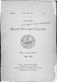 Mount Holyoke College Annual Catalog, 1907-1908