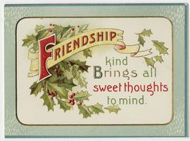 "Christmas card belonging to Cornelia Clapp, ""Friendship kind Brings all sweet thoughts to mind"""