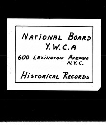 Young adult conferences and council YWCA of the U.S.A. records, Record Group 11. Microfilmed central files