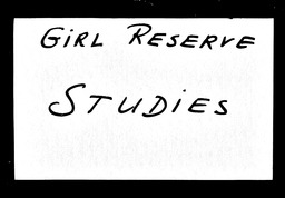 Girl Reserve YWCA of the U.S.A. records, Record Group 11. Microfilmed central files