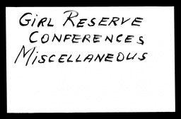 Girl Reserve conferences YWCA of the U.S.A. records, Record Group 11. Microfilmed headquarters files