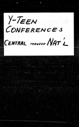 Y-Teen conferences YWCA of the U.S.A. records, Record Group 11. Microfilmed central files
