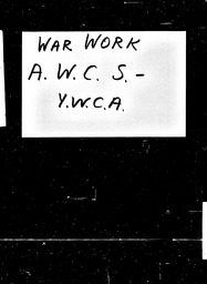 War Work, World War II YWCA of the U.S.A. records, Record Group 11. Microfilmed headquarters files